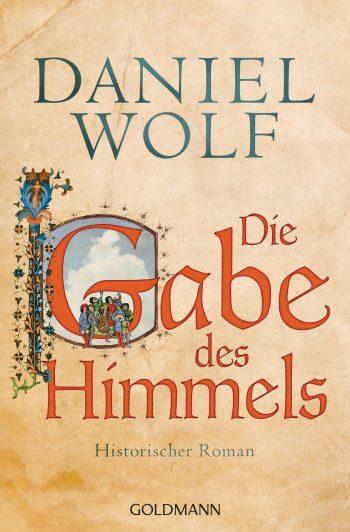 """Cover des Romans """"Die Gabe des Himmels"""" von Daniel Wolf"""