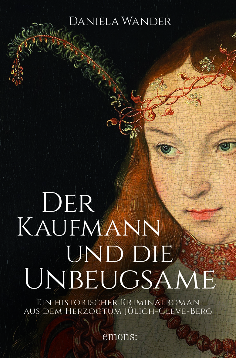 """Cover des Romans """"Der Kaufmann und die Unbeugsame"""" von Daniela Wander."""