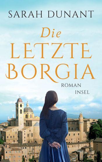 "Cover des Romans ""Die letzte Borgia"" von Sarah Dunant."