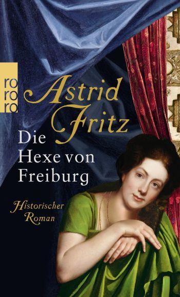 """Cover des Romans """"Die Hexe von Freiburg"""" von Astrid Fritz."""
