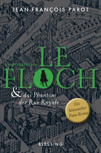"Das Cover des Romans ""Commissaire Le Floch und das Phantom der Rue Royale"" von J.-F. Parot."