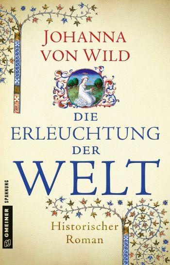 """Cover des Romans """"Die Erleuchtung der Welt"""" von Johanna von Wild"""