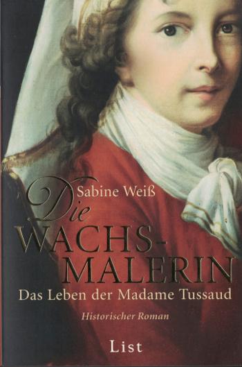"""Cover des Romans """"Die Wachsmalerin"""" von Sabine Weiss."""