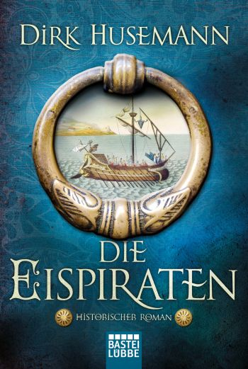 """Cover des Romans """"Die Eispiraten"""" von Dirk Husemann"""