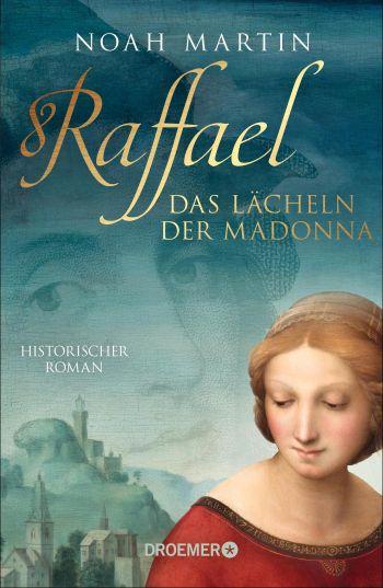 """Cover des Romans """"Raffael - Das Lächeln der Madonna"""" von Noah Martin."""