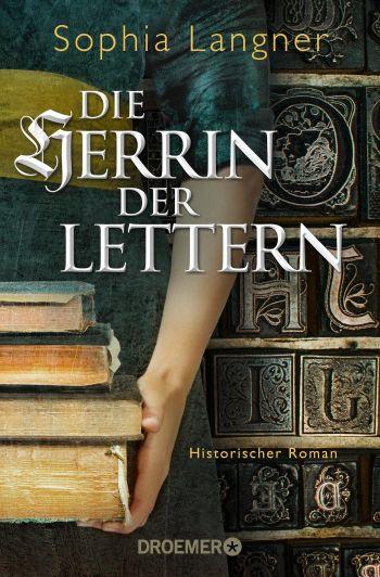 """Cover des Romans """"Die Herrin der Lettern"""" von Sophia Langner."""