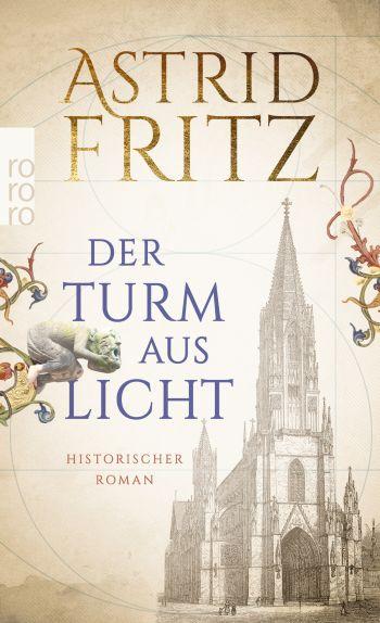 """Cover des Romans """"Der Turm aus Licht"""" von Astrid Fritz über das Freiburger Münster."""