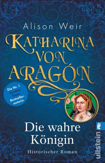 """""""Katharina von Aragón"""" von Alison Weir"""