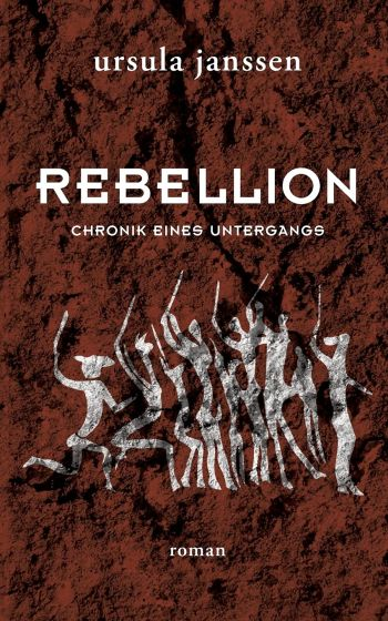 """Cover des Romans """"Rebellion"""" von Ursula Janssen."""